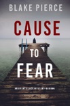 Cause to Fear (An Avery Black Mystery—Book 4) book summary, reviews and downlod