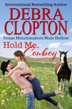Hold Me, Cowboy Enhanced Edition book summary, reviews and downlod