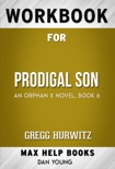 Prodigal Son An Orphan X Novel by Gregg Hurwitz (MaxHelp Workbooks) book summary, reviews and downlod