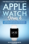 The Ridiculously Simple Guide to Apple Watch Series 6 e-book