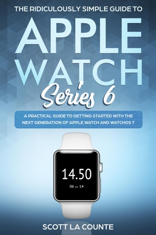 The Ridiculously Simple Guide to Apple Watch Series 6 by Scott La Counte E-Book Download