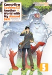 Campfire Cooking in Another World with My Absurd Skill: Volume 5 book summary, reviews and downlod
