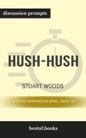 Hush-Hush: A Stone Barrington Novel, Book 56 by Stuart Woods (Discussion Prompts) book summary, reviews and downlod