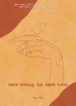 She's Strong, but She's Tired e-book