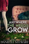 Anywhere the Weeds Grow book summary, reviews and downlod