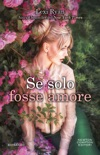 Se solo fosse amore book summary, reviews and downlod