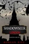 Shadowseer: London (Shadowseer, Book One) e-book