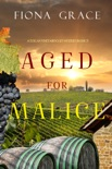 Aged for Malice (A Tuscan Vineyard Cozy Mystery—Book 7) book summary, reviews and download