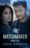 The Matchmaker - Book Six book summary, reviews and downlod
