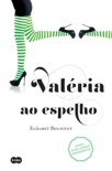 Valeria ao espelho (Série Valéria 2) book summary, reviews and downlod