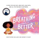 Breathing Makes It Better book summary, reviews and download