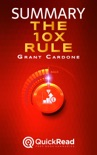 """Summary of """"The 10X Rule"""" by Grant Cardone book summary, reviews and downlod"""