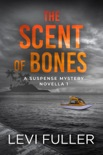 The Scent of Bones book summary, reviews and download
