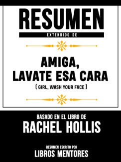 Amiga, Lávate Esa Cara (Girl, Wash Your Face) – Resumen Del Libro De Rachel Hollis E-Book Download