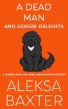 A Dead Man and Doggie Delights e-book