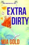 Extra Dirty (Ein Cozy-Krimi mit Ruby Steele – Buch 2) book summary, reviews and downlod