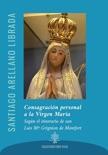Consagración personal a la Virgen María book summary, reviews and downlod