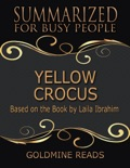 Yellow Crocus - Summarized for Busy People: Based On the Book By Laila Ibrahim book summary, reviews and downlod