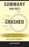 Summary of Crashed: How a Decade of Financial Crises Changed the World by Adam Tooze (Discussion Prompts) book summary, reviews and downlod