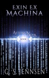 Exin Ex Machina (Asterion Noir Book 1) book summary, reviews and download
