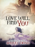 Love Will Find You book summary, reviews and downlod