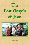 The Lost Gospels of Jesus book summary, reviews and download
