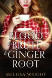Blood & Brute & Ginger Root book summary, reviews and downlod