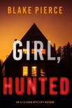 Girl, Hunted (An Ella Dark FBI Suspense Thriller—Book 3) book summary, reviews and download