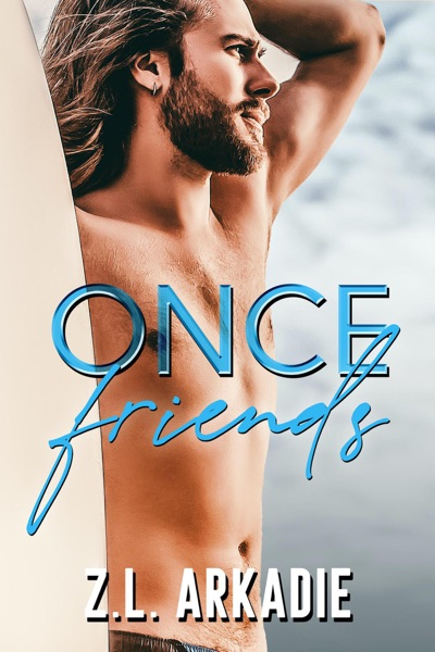 Once Friends by Z.L. Arkadie Book Summary, Reviews and E-Book Download