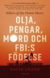 Olja, pengar, mord och FBI:s födelse: Killers of the Flower Moon book summary, reviews and downlod