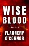 Wise Blood book summary, reviews and download