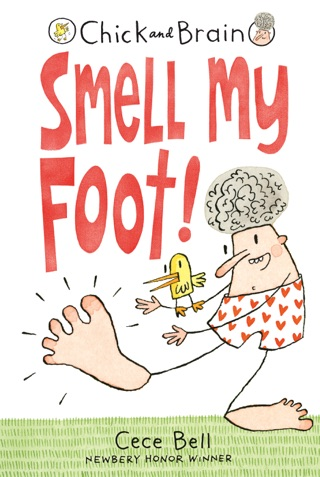 Chick and Brain: Smell My Foot! by Candlewick Press, Inc. book summary, reviews and downlod