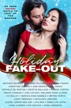Holiday Fake-out 22 Fake Holiday Dates to Heat Up the Season book summary, reviews and downlod