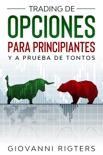 Trading De Opciones Para Principiantes Y A Prueba De Tontos resumen del libro