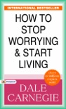 How to Stop Worrying and Start Living book summary, reviews and downlod
