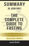 Summary: Dr. Jason Fung's The Complete Guide to Fasting book summary, reviews and downlod