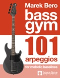 Bass Gym - 101 Arpeggios for Melodic Basslines book summary, reviews and download