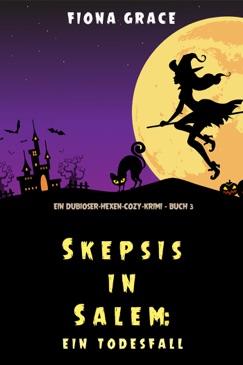 Skepsis in Salem: Ein Todesfall (Ein Dubioser-Hexen-Cozy-Krimi – Buch 3) E-Book Download