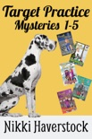 Target Practice Mysteries 1-5 book summary, reviews and downlod
