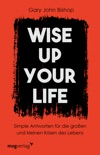 Wise up your life book summary, reviews and downlod