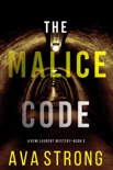 The Malice Code (A Remi Laurent FBI Suspense Thriller—Book 3) book summary, reviews and downlod