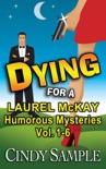 Laurel McKay Humorous Mysteries Vol. 1-6 book summary, reviews and downlod