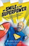 My Smile Is My Superpower book summary, reviews and download