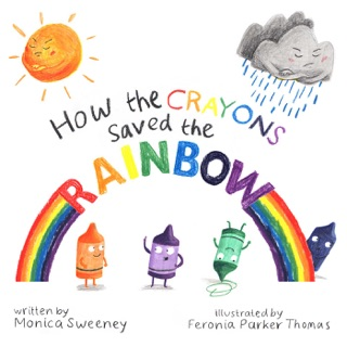 How the Crayons Saved the Rainbow by SIMON AND SCHUSTER DIGITAL SALES INC  book summary, reviews and downlod