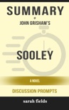 Sooley: A Novel by John Grisham (Discussion Prompts) book summary, reviews and downlod