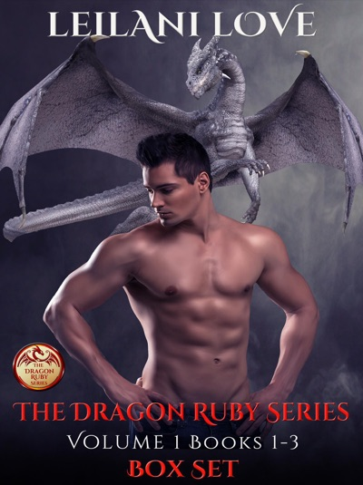 The Dragon Ruby Series Volume 1: Books 1-3 by Leilani Love Book Summary, Reviews and E-Book Download