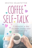 Coffee Self-Talk book summary, reviews and download