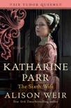 Katharine Parr, The Sixth Wife book summary, reviews and downlod