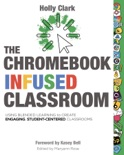 The Chromebook Infused Classroom book summary, reviews and download