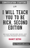 I Will Teach You to Be Rich, Second Edition: No Guilt. No Excuses. No BS. Just a 6-Week Program That Works by Ramit Sethi: Conversation Starters book summary, reviews and downlod